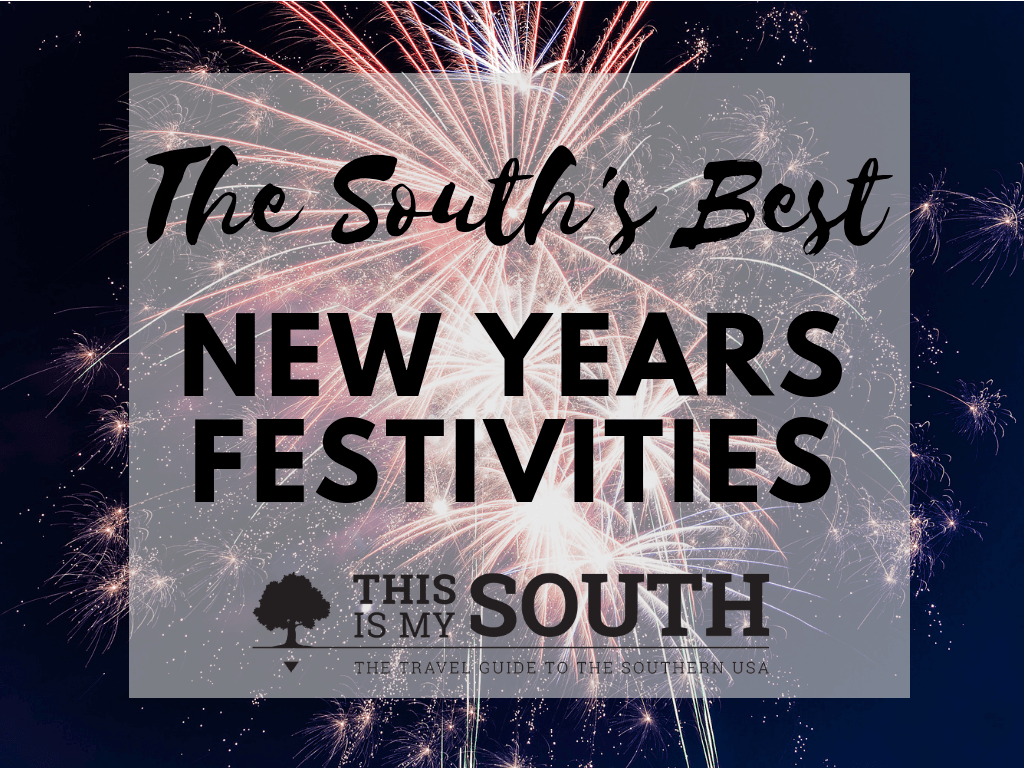 The South S Best New Year S Eve Celebrations This Is My South