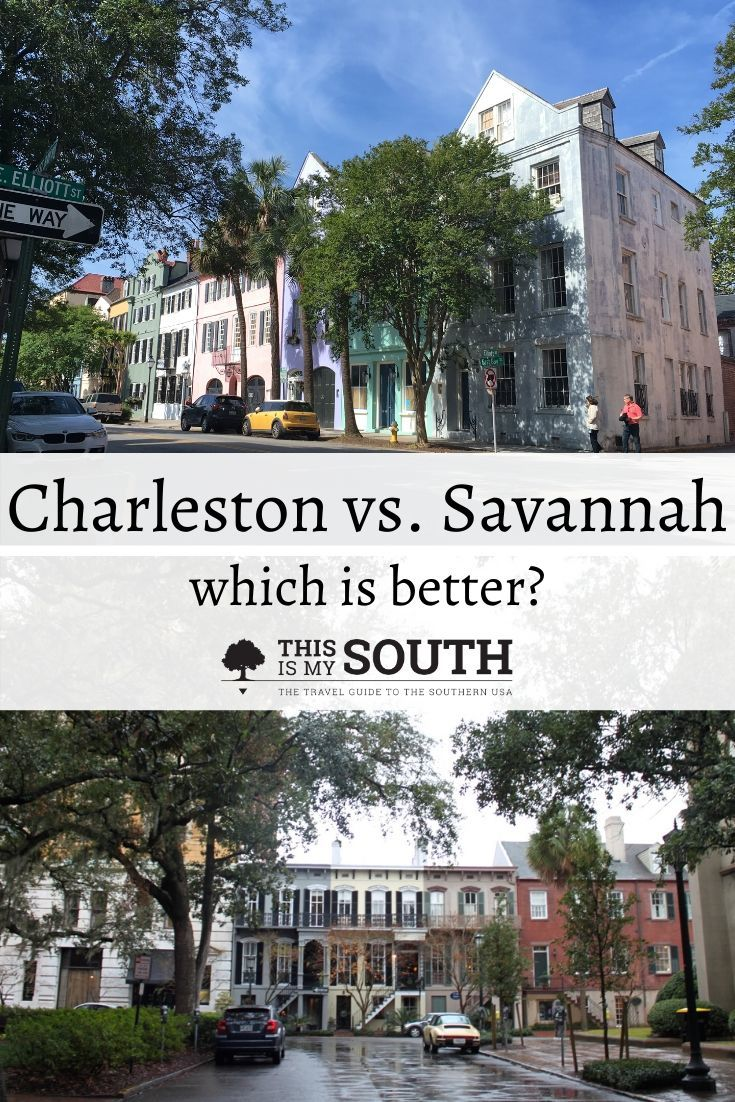 Charleston Vs Savannah Who Does It Better This Is My South